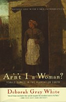 Aren't I A Woman?: Female Slaves