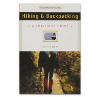 Hiking & Backpacking: A Trailside Guide