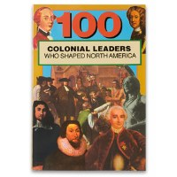 100 Colonial Leaders Who Shaped North America