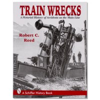 Train Wrecks: Pictorial History
