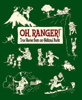 Oh, Ranger! True Stories from our National Parks