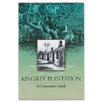 Kingsley Plantation: A Companion Guide