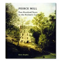 Peirce Mill: Two Hundred Years in the Nation's Capital