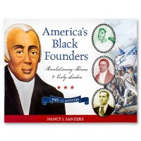 America's Black Founders: Revolutionary Heroes and Early Leaders