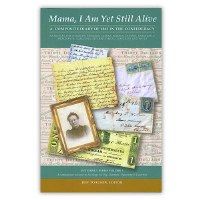 Mama, I Am Yet Still Alive: A Composite Diary of 1863 in the Confederacy