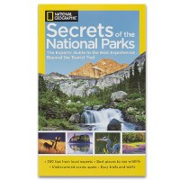 Secrets of the National Parks: The Experts Guide to the Best Experiences Beyond the Tourist Trails
