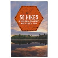 50 Hikes On Michigan & Wisconsin's North Country Trail