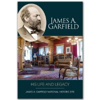 James A. Garfield: His Life and Legacy