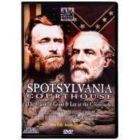 Spotsylvania Court House: The Clash of Grant & Lee at the Crossroads