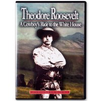Theodore Roosevelt: A Cowboy's Ride to the White House