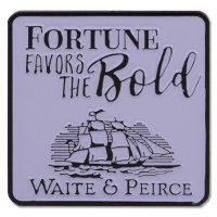 Fortune Favors the Bold Pin