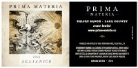 2013 Prima Materia, Aglianico, AVA Lake County Kelsey Bench