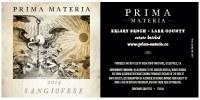 2014 Prima Materia, Sangiovese, AVA Lake County Kelsey Bench