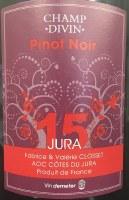 2015 Fabrice et Valerie Closset, Champ Divin, Pinot Noir, AOC Cotes du Jura, France