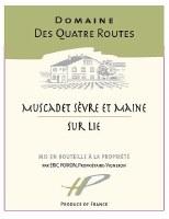 2013 Domaine des Quatre Routes, AOC Muscadet Sevre et Maine, Sur Lie, Loire Valley, France