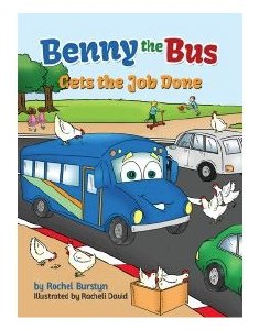 Benny the Bus Gets the Job Done [Hardcover]