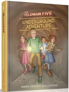 The Feldman Five #1 Underground Adventure [Hardcover]