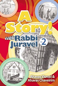 A Story! with Rabbi Juravel Volume 2 Ahavas Yisrael [Hardcover]