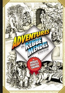 Adventures with Rebbe Mendel The World's Greatest Teacher! [Hardcover]