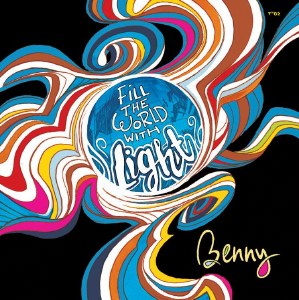 Benny - Fill The World With Light CD