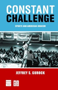 Constant Challenge: Sports and American Judaism [Hardcover]
