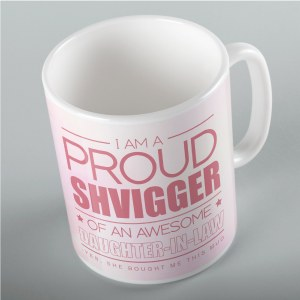 Jewish Phrase Mug I am a Proud Shvigger of an Awesome Daughter-in-Law 11oz