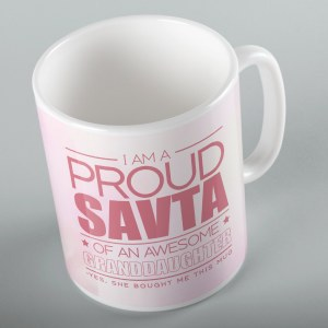Jewish Phrase Mug I am a Proud Savta of an Awesome Granddaughter 11oz