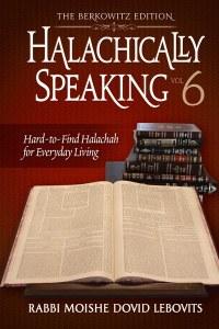 Halachically Speaking 6 [Hardcover]