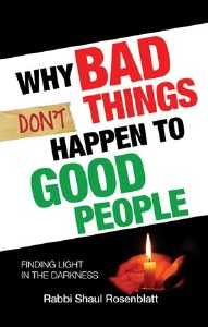 Why Bad Things Don't Happen to Good People [Hardcover]