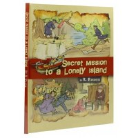 The Secret Mission to a Lonely Island Comic Story [Hardcover]