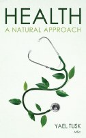 Health: A Natural Approach [Hardcover]
