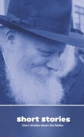 Short Stories about the Lubavitcher Rebbe [Paperback]