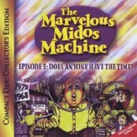 Marvelous Midos Machine - Volume 3 - Does Anyone Have The Time? CD