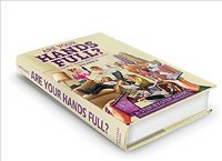 Are Your Hands Full? #2 Ages 10-18 [Hardcover]