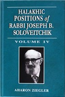 Halakhic Positions of Rabbi Joseph B. Soloveitchik Volume 4 [Hardcover]