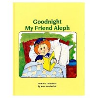 Goodnight My Friend Aleph [Hardcover]