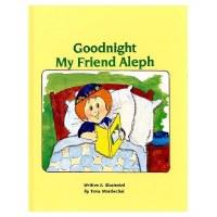 Goodnight My Friend Aleph [Hardcover]
