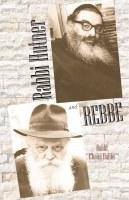 Rabbi Hutner and Rebbe [Hardcover]