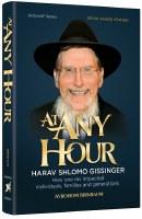 At Any Hour Harav Shlomo Gissinger [Hardcover]