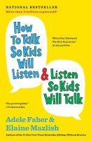 How To Talk so Kids Will Listen and Listen so Kids Will Talk [Paperback]