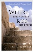 Where the Heavens Kiss the Earth [Paperback]