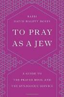 To Pray as a Jew [Paperback]