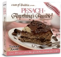 A Taste of Tradition: Pesach - Anything's Possible!