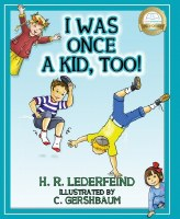 I Was Once A Kid, Too! [Hardcover]
