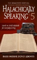 Halachically Speaking Volume 5 [Hardcover]