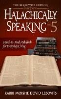 Halachically Speaking Volume 5 [Hardcover]