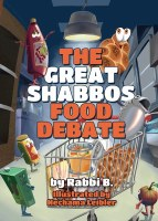 The Great Shabbos Food Debate [Hardcover]