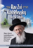 Rav Zvi Kushelevsky on The Torah [Hardcover]
