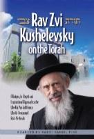Rav Zvi Kushelevsky on The Torah [Hardcover]