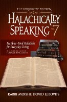 Halachically Speaking Volume 7 [Hardcover]